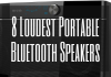 8 Loudest Portable Bluetooth Speakers 2020