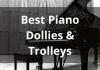 Best Piano Dollies & Trolleys