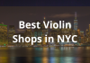 Best Violin Shops In Nyc