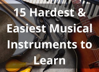 Hardest And Easiest Musical Instruments To Learn