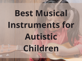 Best Musical Instruments For Autistic Children