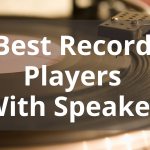 Best Record Player With Speakers
