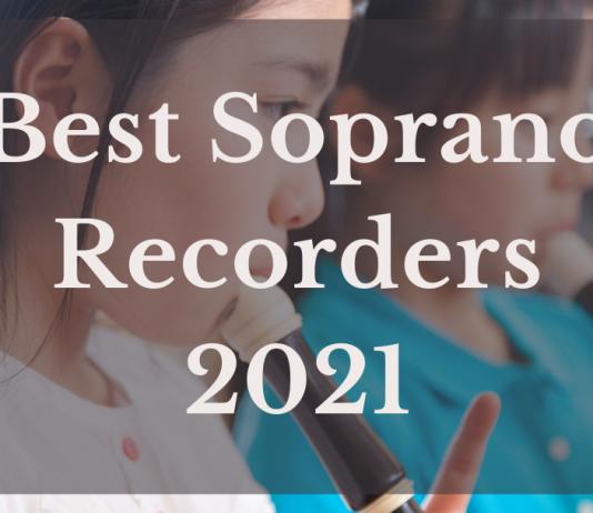 Best Soprano Recorders